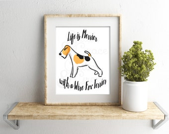 50% OFF SALE Life is Merrier with a Wire Fox Terrier *Digital Printables 8x10