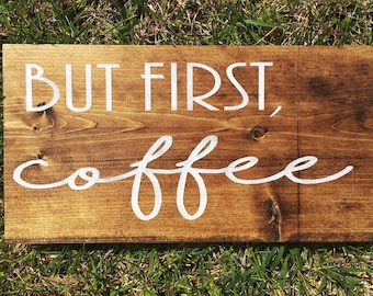 But First, Coffee hand painted wood sign