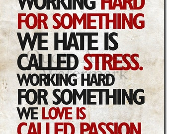 """Motivational Quote Poster  """"Working hard for something we hate is called stress..."""" Original Art Print"""