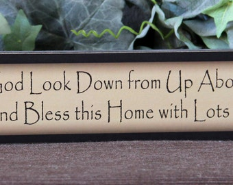 May God look down from up above and bless this home with lots of love! Family Inspirational Primitive Wood Sign Block Home Decor gift