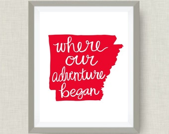 Arkansas Art Print - Where Our Adventure Began (TM), Hand Lettered, option of Gold Foil, Arkansas Wedding Art