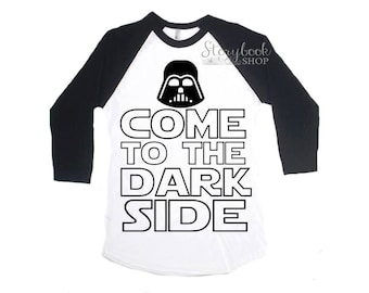 Darth Vader Shirt, Star Wars Shirt, Dark Side Shirt, Come To The Dark Side Raglan, Disney Vacation Shirt, Disney Shirt, Darth Vader
