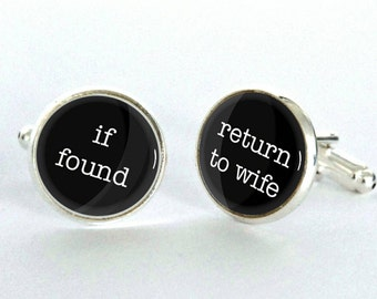 """GROOM """"If Found, Return to Wife""""Whimsical  Cuff Links"""
