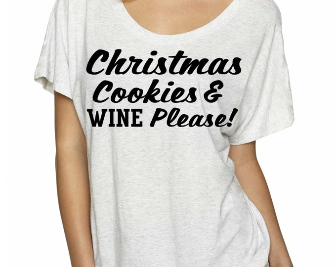 Christmas Cookies and Wine Please Shirt. Wine Gift. Funny oversized Christmas T Shirt. Christmas Shirt- funny eco christmas t-shirt.