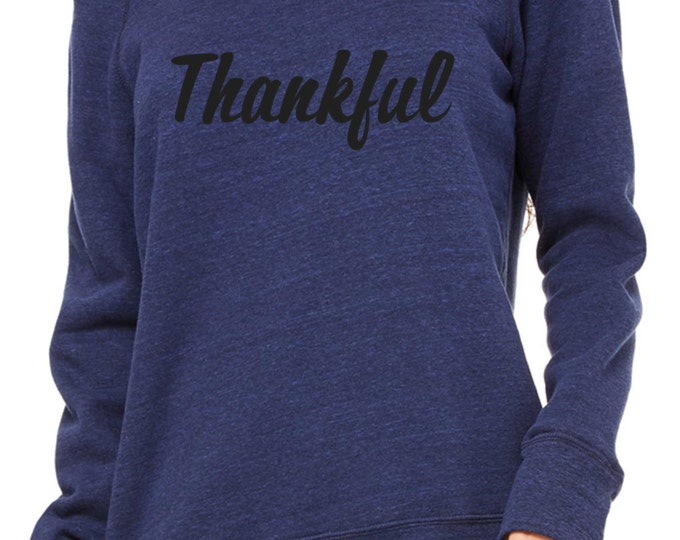 Thankful Sweatshirt , thanksgiving sweater , ladies thanksgiving sweat shirt, slouchy off shoulder, loose, sexy sweater.