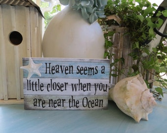"Wood Beach Sign. ""Heaven seems a little closer when you are near the Ocean, Beach House Decor, Beach Lover Gift"