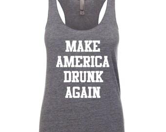 Make America Drunk Again. Election Shirt. Hillary Clinton.Election 2016.  Shirt. Hillary Clinton Shirt.