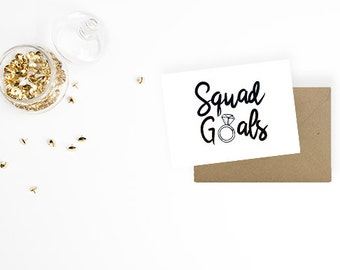 Squad Goals - Will you be my...