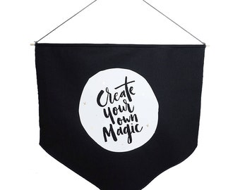 Create your own magic Black Banner flag Black and White Wall flag Press heat Vinyl Print Inspirational design Motivational flag Scandinavian