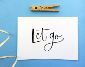 Let Go, Brush Lettering Art Print