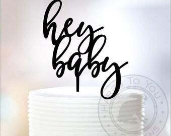 Hey Baby Cake Topper - Baby Shower Cake Topper - Baby Girl - Baby Boy - 66-106