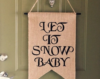 LET IT SNOW Baby Burlap Banner Christmas Decoration Holiday Sign Christmas Sign Merry Christmas Christmas Banner Home Decor Burlap Banner