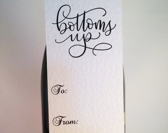 Bottle Gift Tag - Bottoms Up - Gift Tag - Wine - Champagne - Prosecco