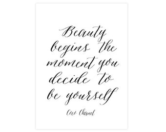 5x7 inches - Beauty begins the moment you decide to be yourself - art print
