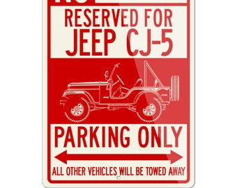 No Parking Sign Reserved for Jeep CJ5 CJ-5 1954 - 1983 Only - Large (12x18) & Small (8x12) Aluminum Sign - Great American Classic Car Gift