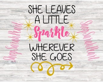 She Leaves A Little Sparkle Girl Baby SVG PNG DXF Studio File Digital Download Silhouette Cricut