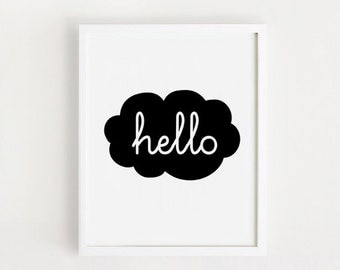 Printable Hello quotes Cloud Poster Sign Black and white  simple Cute Nursery Wall art Decor INSTANT DOWNLOAD 8x10, A3