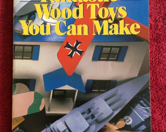 Fantastic Wood Toys You can Make , by Joe B Hicks published 1988