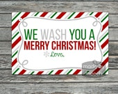 We Wash You A Merry Christmas Soap Gift Tag, Neighbor Gift- Instant Download