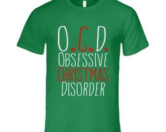 Ocd Obsessive Christmas Disorder Funny Holiday T Shirt
