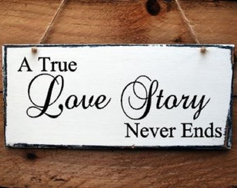Wedding sign plaque A True Love Story Never Ends Hanging Wooden sign plaque