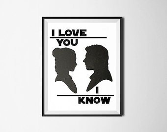 "Star Wars ""I Love You I Know"" Print, Movie Quote, Star Wars Digital Print, Star Wars Home Decor, Han And Leia Quote"
