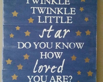 Twinkle twinkle little star do you know how loved you are? Sign