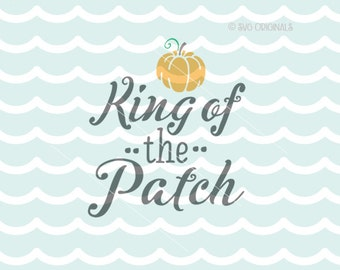 King Of The Patch SVG File. Halloween SVG Cricut Explore & more. King Of The Pumpkin King Halloween Fun Happy Halloween Baby Boy Newborn SVG