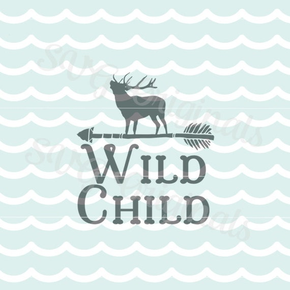 Wild Child Svg Vector File So Many Uses Cricut Explore And