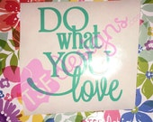 Do What You Love decal...