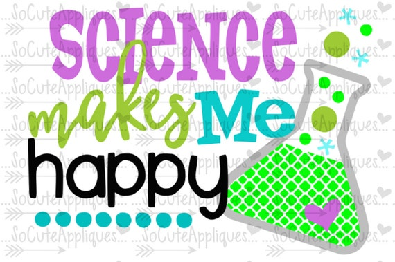Science Makes Me Happy Svg Back To School Chemistry Cut