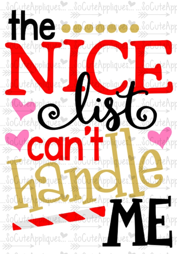The Nice List Can T Handle Me Christmas Svg Cutting File