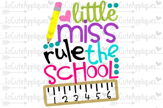 Svg Dxf Eps Cut File Little Miss Rule The School Back To