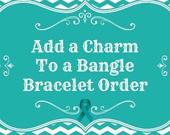 Custom Additional Charm for a Bangle Bracelet Order