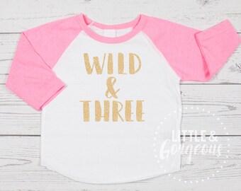 Girls Third Birthday, Girls 3rd Birthday, Girls Birthday Raglan, Girls Birthday Shirt, 3 Birthday Shirt, Wild & Three Shirt, Girls Pink 3