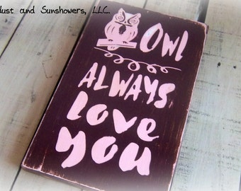 Ready To Ship, Owl Always Love You, Owl Decor, Brown and Pink, Brown Sign, Handmade, Hand painted, Wooden Sign, Distressed Decor, In stock