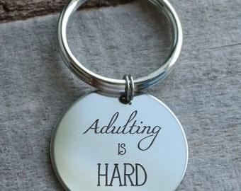 Adulting is Hard Personalized Key Chain - Engraved