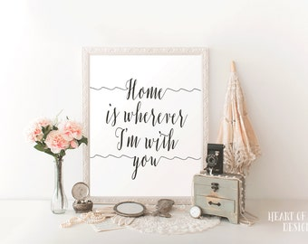 Printable art Home is wherever I'm with you Printable home decor Black and white master bedroom wall art decor Home sweet home Typography