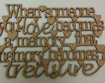 When someone you love becomes a memory that memory becomes a treasure
