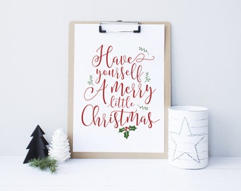Have Yourself a Merry Little Christmas, Christmas printable decor, Christmas Sign, Holiday typography decor, Red and Green decor