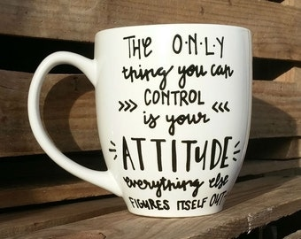 The Only Thing You Can Control Is Your Attitude, Everything Else Figures Itself Out Mug | Inspirational Mug | Inspirational Gift