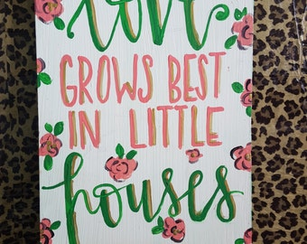 Love Grows Best Wooden Sign