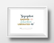 Segregation shaped me education Liberated me quote
