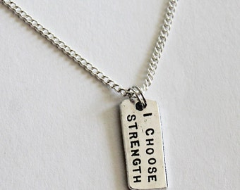 I Choose Strength Necklace.  Choose strength.  Be strong.  For the strength of youth.  Strength of youth.  Encouraging necklace.