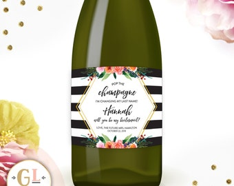 Will You be my Bridesmaid Champagne label, Maid of Honor Ask, Pop the Champagne Changing My Last Name Bridesmaid Proposal, Ask Bridesmaids