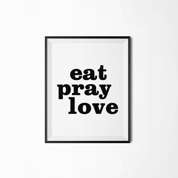 Eat Pray Love Motivational Poster Printable Poster Wall