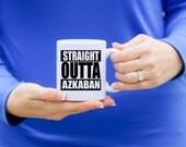 STRAIGHT OUTTA AZKABAN | Harry Potter Mug | Message Mugs | 11 oz.