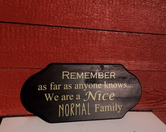 "Wood ""Nice Normal Family"" Sign"