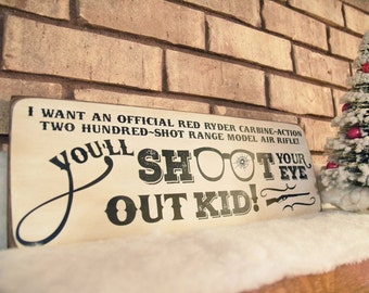 You'll Shoot Your Eye Out Kid Christmas Story Sign - A Christmas Story - Movie Sign - Christmas Decor Sign - Christmas Art - quirky sign