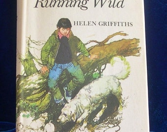 1977 Dog Book: Running Wild by Helen Griffiths, First Edition